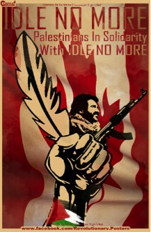 Poster accompanying Palestinian statement of solidarity with Idle No More. Designed by Guevara De La Serna.